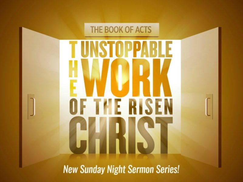 The Acts: The Unstoppable Work of the Risen Christ